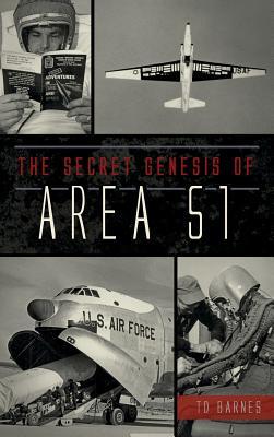 The Secret Genesis of Area 51 - Barnes, Td