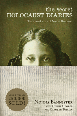 The Secret Holocaust Diaries: The Untold Story of Nonna Bannister - Bannister, Nonna (Original Author)