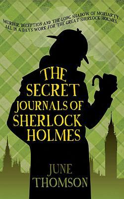 The Secret Journals Of Sherlock Holmes - Thomson, June