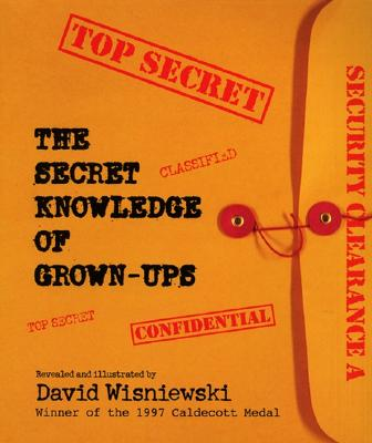 The Secret Knowledge of Grown-Ups - Wisniewski, David
