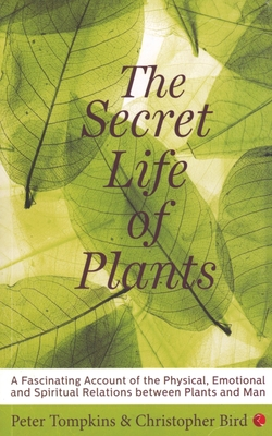 The Secret Life of Plants - Tompkins, Peter