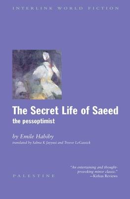 The Secret Life of Saeed: The Pessoptimist - Habiby, Emile, and Haboiboi, Imoil, and Jayyusi, Salma Khadra, Professor (Translated by)