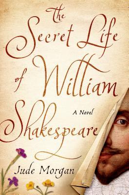 The Secret Life of William Shakespeare - Morgan, Jude