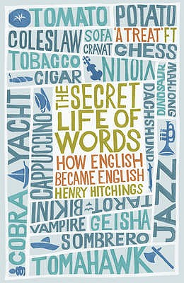 The Secret Life of Words - Hitchings, Henry
