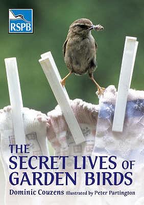 The Secret Lives of Garden Birds - Couzens, Dominic