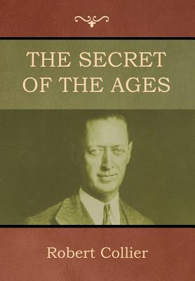 The Secret of the Ages - Collier, Robert