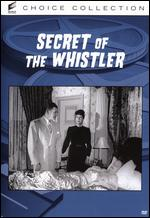 The Secret of the Whistler - George Sherman