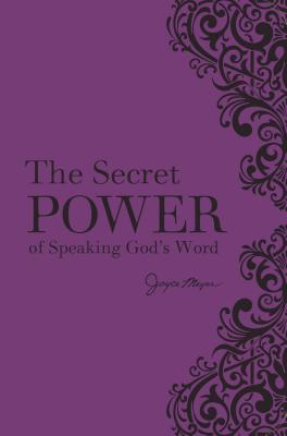 The Secret Power of Speaking God's Word - Meyer, Joyce