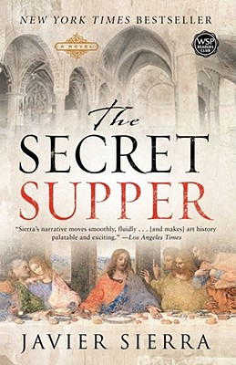 The Secret Supper - Sierra, Javier, and Manguel, Alberto (Translated by)