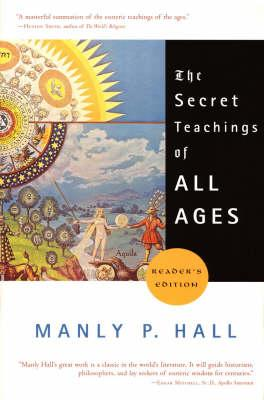 The Secret Teachings of All Ages - Hall, Manly P
