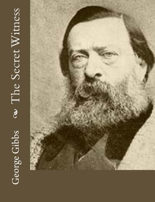 The Secret Witness - Gibbs, George