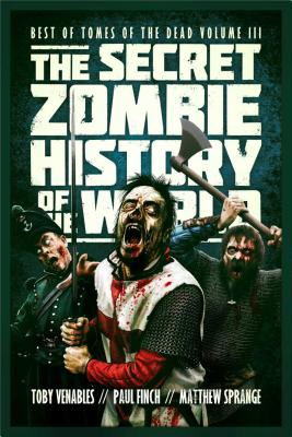 The Secret Zombie History of the World - Venables, Toby