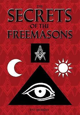 The Secrets of the Freemasons - Morgan, Pat