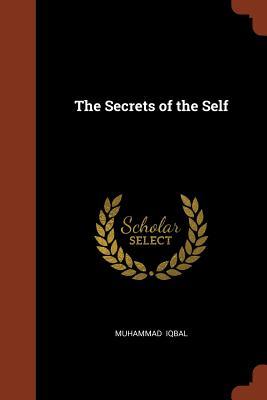 The Secrets of the Self - Iqbal, Muhammad, Sir