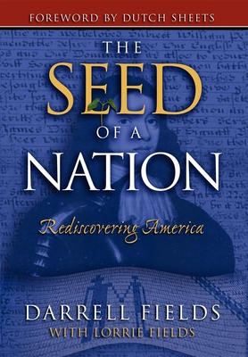 The Seed of a Nation: Rediscovering America - Fields, Darrell