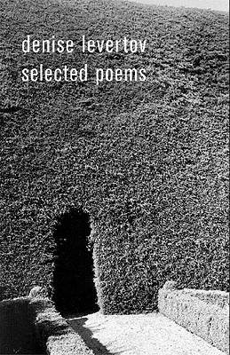 The Selected Poems of Denise Levertov - Lacey, Paul A (Editor)