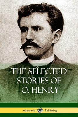 The Selected Stories of O. Henry - Henry, O