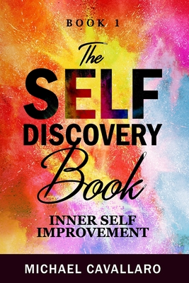 The Self-Discovery Book - Cavallaro, Michael
