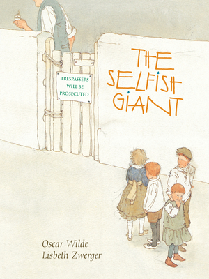 The Selfish Giant - Wilde, Oscar, and Zwerger, Lisbeth