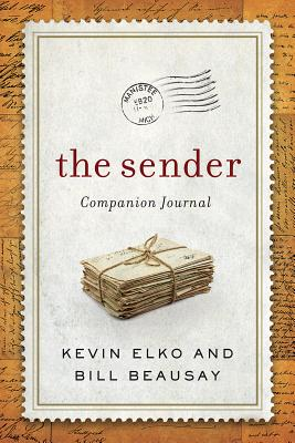 The Sender Companion Journal: Be a Blessing and Other Lessons from the Sender - Elko, Kevin, Dr.