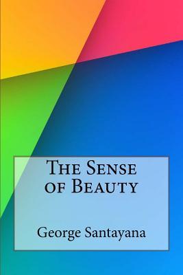 The Sense of Beauty - Santayana, George, Professor
