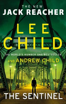 The Sentinel: (Jack Reacher 25) - Child, Lee, and Child, Andrew