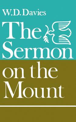The Sermon on the Mount - Davies, William D