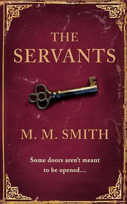 The Servants - Smith, Michael Marshall