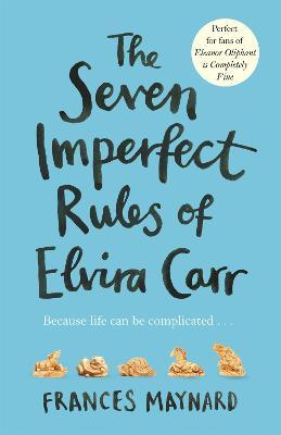 The Seven Imperfect Rules of Elvira Carr - Maynard, Frances