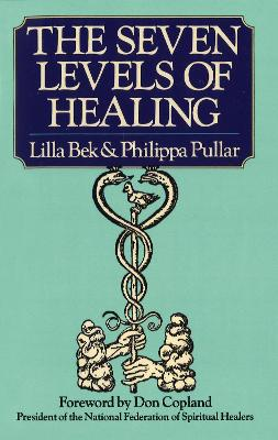 The Seven Levels Of Healing - Bek, Lilla, and Pullar, Philippa