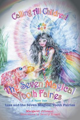 The Seven Magical Tooth Fairies: Lisa and the Seven Magical Tooth Fairies - Johnson, Margaret