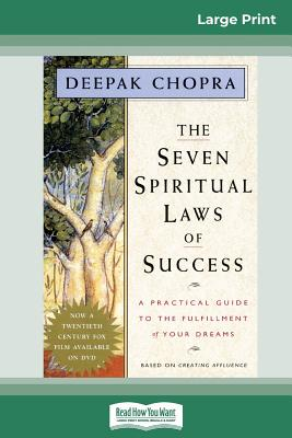 The Seven Spiritual Laws of Success: A Practical Guide to the Fulfillment of Your Dreams (16pt Large Print Edition) - Chopra, Deepak