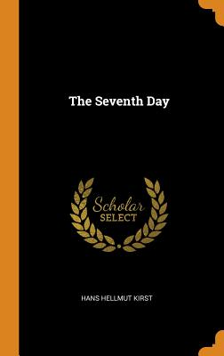 The Seventh Day - Kirst, Hans Hellmut