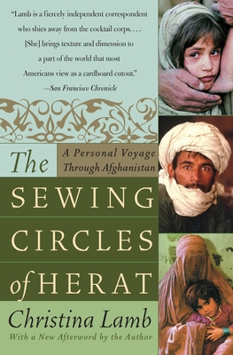 The Sewing Circles of Herat: A Personal Voyage Through Afghanistan - Lamb, Christina
