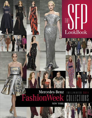 The SFP Lookbook: Mercedes-Benz Fashion Week Fall/Winter 2014 Collections - Potter, Alexander L (Editor)