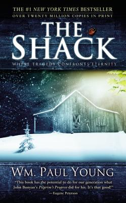 The Shack: When Tragedy Confronts Eternity - Young, Wm Paul
