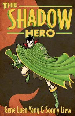 The Shadow Hero - Yang, Gene Luen