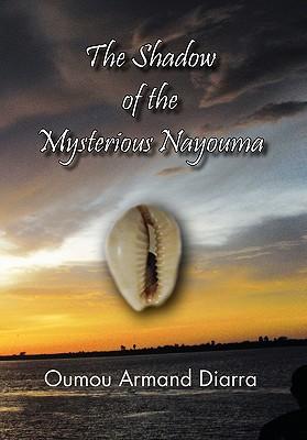 The Shadow of the Mysterious Nayouma - Diarra, Oumou Armand