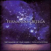 The Shadow of Your Wings: Hymns and Sacred Songs - Fernando Ortega