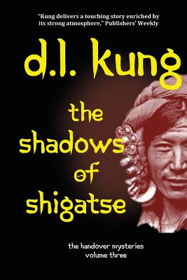 The Shadows of Shigatse: (the Handover Mysteries) - Kung, D L