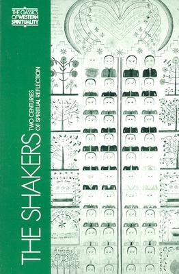 The Shakers: Two Centuries of Spiritual Reflection - Whitson, Robley Edward (Editor)