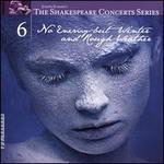 The Shakespeare Concerts Series, Vol. 6: No Enemy but Winter and Rough Water