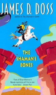 The Shaman's Bones - Doss, James D