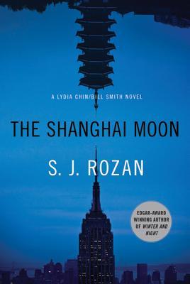 The Shanghai Moon: A Bill Smith/Lydia Chin Novel - Rozan, S J
