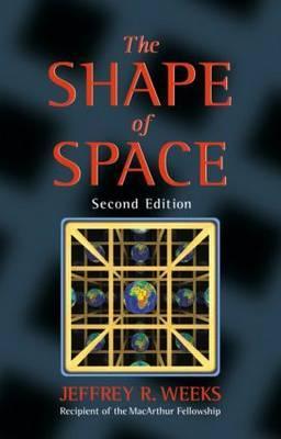 The Shape of Space - Weeks, Jeffrey R