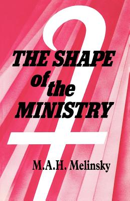 The Shape of the Ministry - Melinsky, M A H
