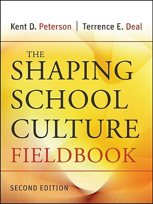 The Shaping School Culture Fieldbook - Peterson, Kent D, and Deal, Terrence E