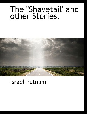 """The """"Shavetail' and Other Stories. - Putnam, Israel"""