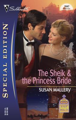 The Sheik & the Princess Bride: Desert Rogues - Mallery, Susan