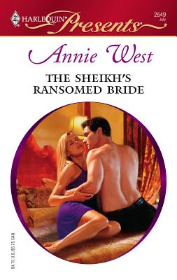 The Sheikh's Ransomed Bride - West, Annie